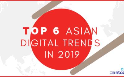 Top 6 Asian Digital Trends in Digital 2019
