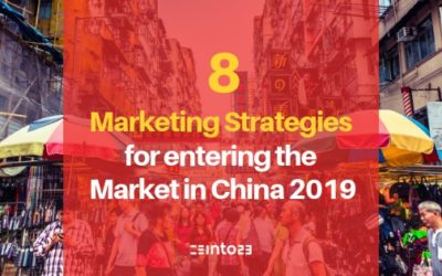 8 Marketing Strategies for Entering the Market in China 2019